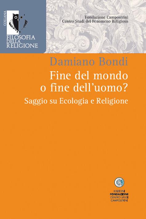 Fine del mondo o fine dell'uomo? Saggio su Ecologia e Religione