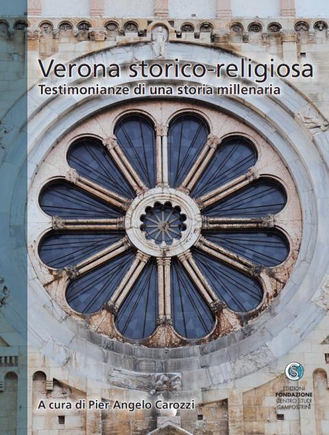 Verona storico religiosa. Testimonianze di una storia millenaria